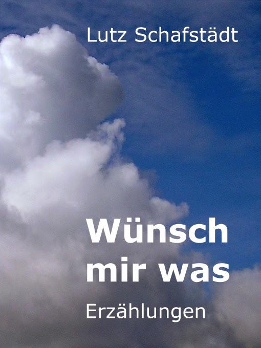 http://www.amazon.de/W%C3%BCnsch-mir-was-Lutz-Schafst%C3%A4dt-ebook/dp/B005GKYAVY/ref=pd_rhf_gw_p_t_1_G3SS