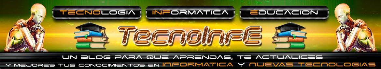 TecnoInFe: Tecnología, Informática y Educación