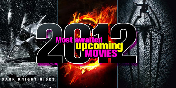 Top Ten Most Anticipated Films of the Summer 2012