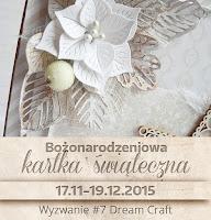 http://my-dream-craft.blogspot.com/2015/11/wyzwanie-7-kartka-swiateczna.html