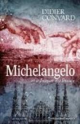 Michelangelo et le Banquet des Damnés de Didier Convard