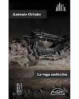 'La vaga ambición', Premio Ribera del Duero 2017, de Antonio Ortuño