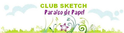 Club sketchs scrapbook Paraiso de Papel