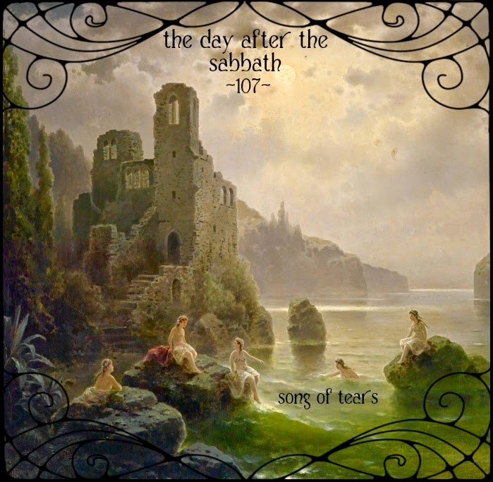 The Day After The Sabbath 107: Song of Tears [Austria]