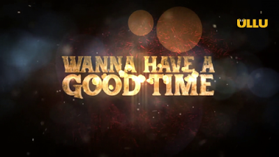Poster Of Wanna Have A Good Time Season 01 2019 Watch Online Free Download