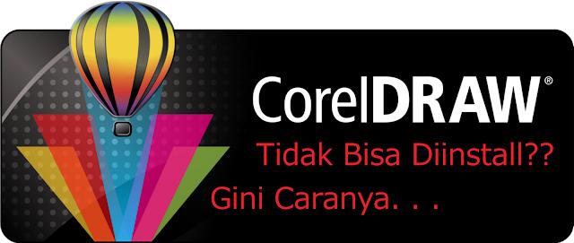 Cara Mengatasi CorelDraw Tidak Bisa Diinstall