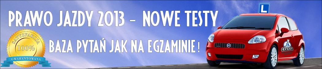 Prawo Jazdy 2013 - Nowe testy, baza pytań jak na egzaminie!