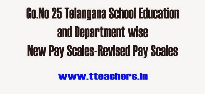 Go.No 25 Telangana School Education Department New Pay Scales-Revised Pay Scales,PRC 2015 Telangana all employees Revised Pay Scales info kept in GO 25, New Pay Scales of Education Department(Telangana Teachers Pay Scales) has released by the finance Department GO.25 Dated 18.3.2015 – Revised Pay Scales of Secondary Grade Teachers, Language Pandits, School Assistants in Telangana State released previous date on 18.03.2015 but department wise full new pay scales not kept in go 25. New Pay Scales of all School Education Department Officials and Employees Pay Scales