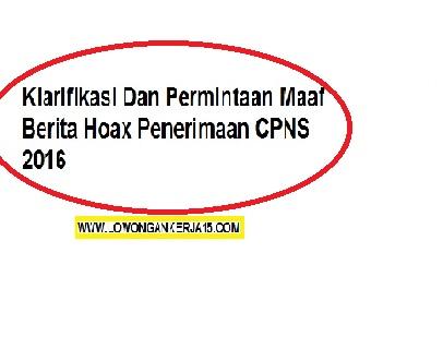 Klarifikasi Dan Permintaan Maaf Berita Hoax Penerimaan CPNS 2016