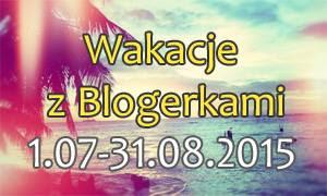 Akcja: Wakacje z blogerkami