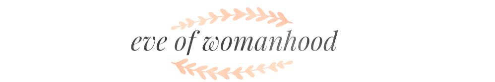 Eve of Womanhood