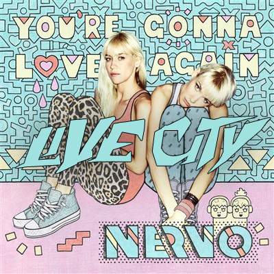 Nervo   Youre Gonna Love Again (Live City Remix)