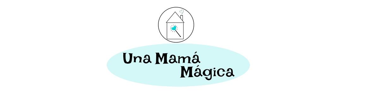 Una mamá mágica