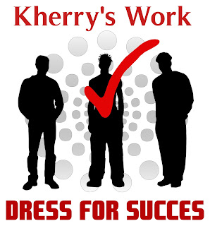 DRESS FOR SUCCESS......!!!!!!!!