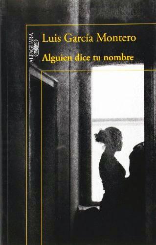 Alguien dice tu nombre. Luis García Montero
