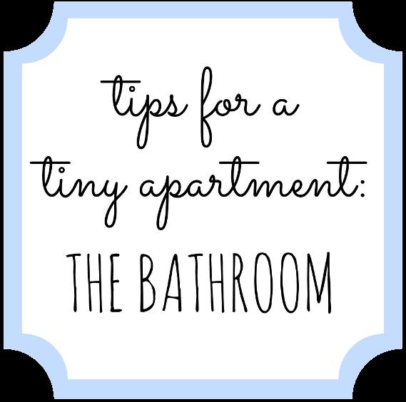 Tips for a Tiny Apartment: The Bathroom