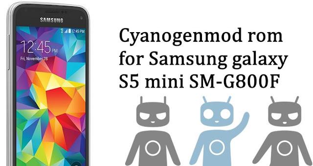 Cyanogenmod custom rom Samsung galaxy s5 mini SM-G800F: