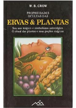 PROPRIEDADES OCULTAS DAS ERVAS E PLANTAS