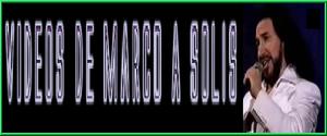 Videos de Marco A Solis
