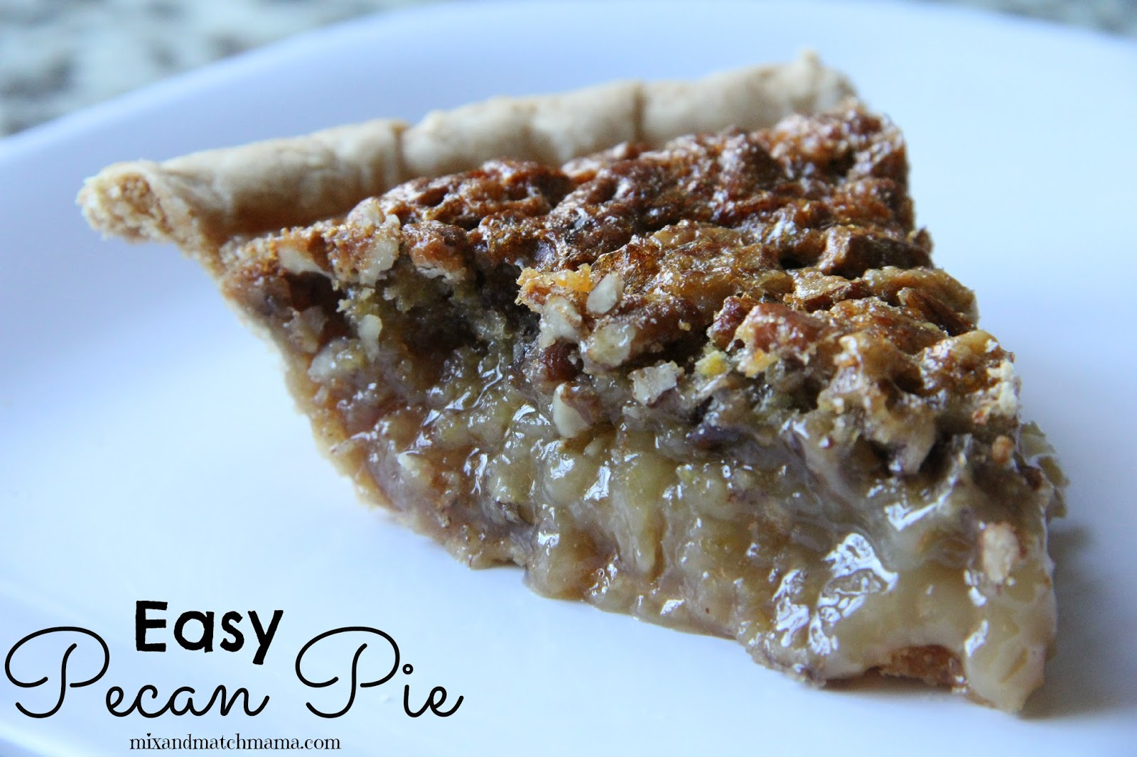 Mix and Match Mama: Easy Pecan Pie