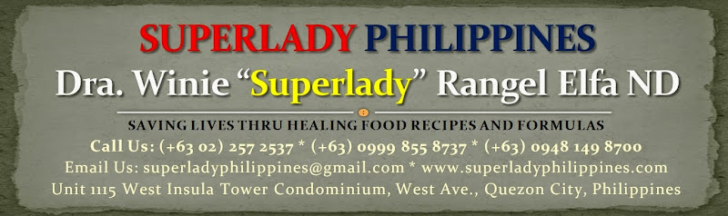 Superlady Philippines! Dr. Winie Rangel Elfa ND Saving Lives thru Healing Recipes & Formulas