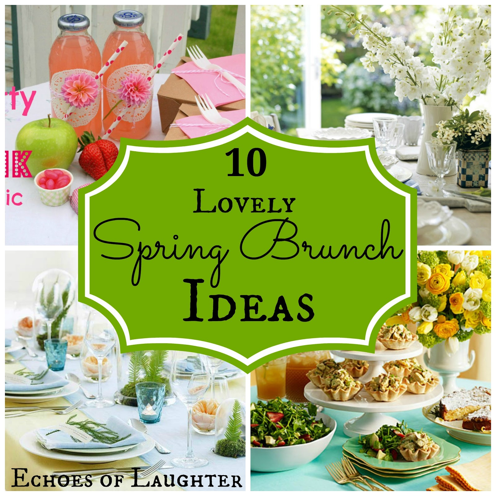10 Lovely Spring Brunch Ideas Echoes Of Laughter