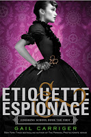 Steampunk Book Review Etiquette and Espionage Gail Carriger