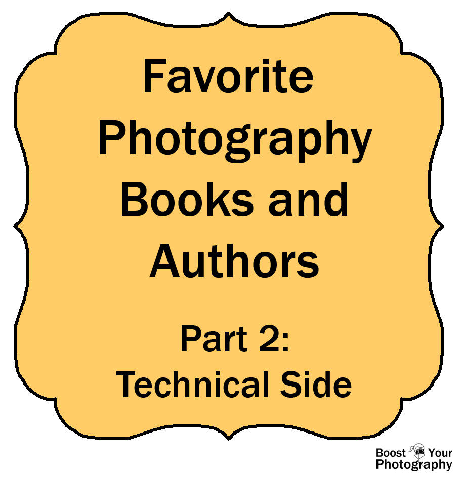 Favorite Photography Books and Authors Part 2: Technical Side | Boost Your Photography