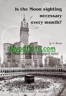 Is the Moon Sighting Necessary Every Month By Q.S Khan