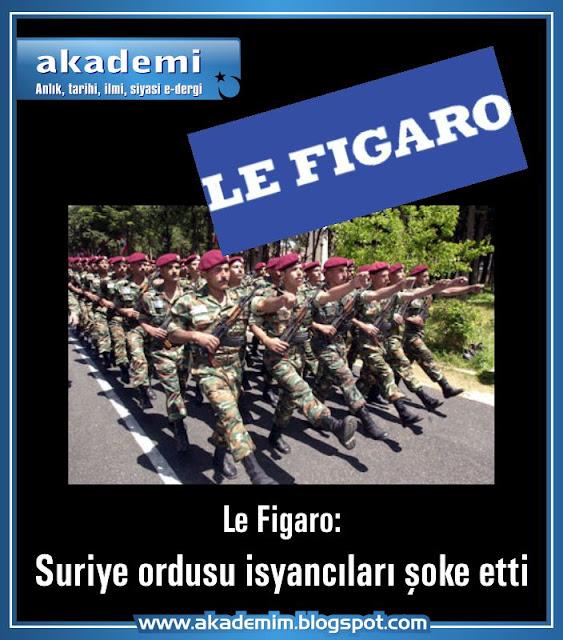 Le Figaro: Suriye ordusu isyancıları şoke etti