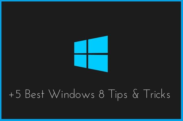 Best Windows 8 Tips & Tricks