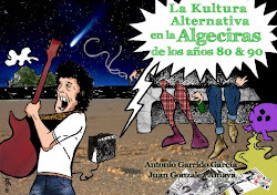 LA KULTURA ALTERNATIVA EN LA ALGECIRAS DE LOS AÑOS 80 & 90