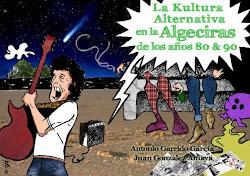 LA KULTURA ALTERNATIVA EN LA ALGECIRAS DE LOS AÑOS 80 & 90