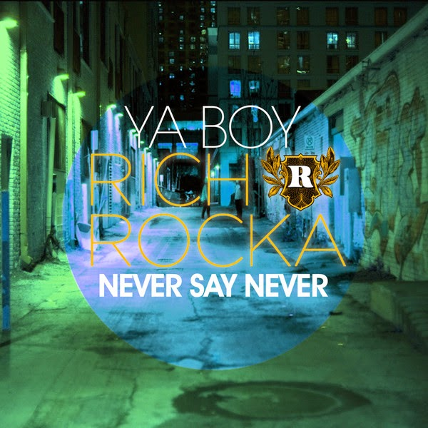 Ya Boy Rich Rocka - Never Say Never - Single Cover
