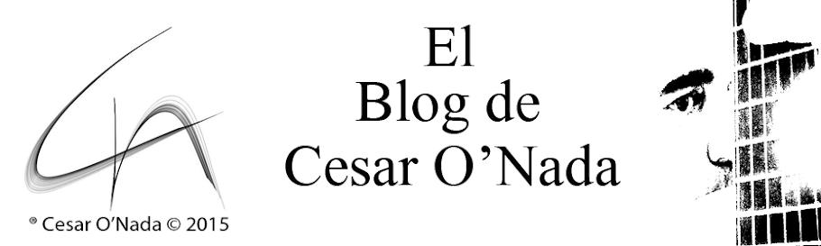 El Blog de Cesar O'Nada