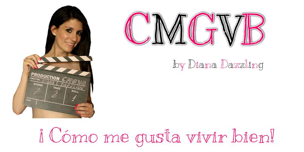 CMGVB  ¡Cómo me gusta vivir bien! Diana Dazzling