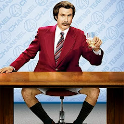 """I love scotch. Scotchy scotch scotch. Here it goes down, down into my belly."" - Ron Burgundy"