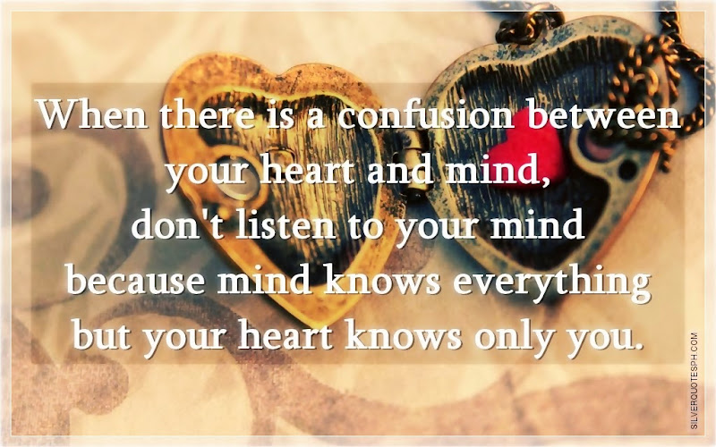 When There Is A Confusion Between Your Heart And Mind, Picture Quotes, Love Quotes, Sad Quotes, Sweet Quotes, Birthday Quotes, Friendship Quotes, Inspirational Quotes, Tagalog Quotes