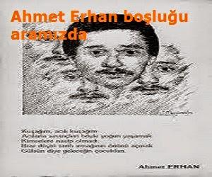 Ahmet Erhan boşluğu aramızda