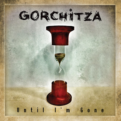 "GORCHITZA ""Until I'M Gone"""