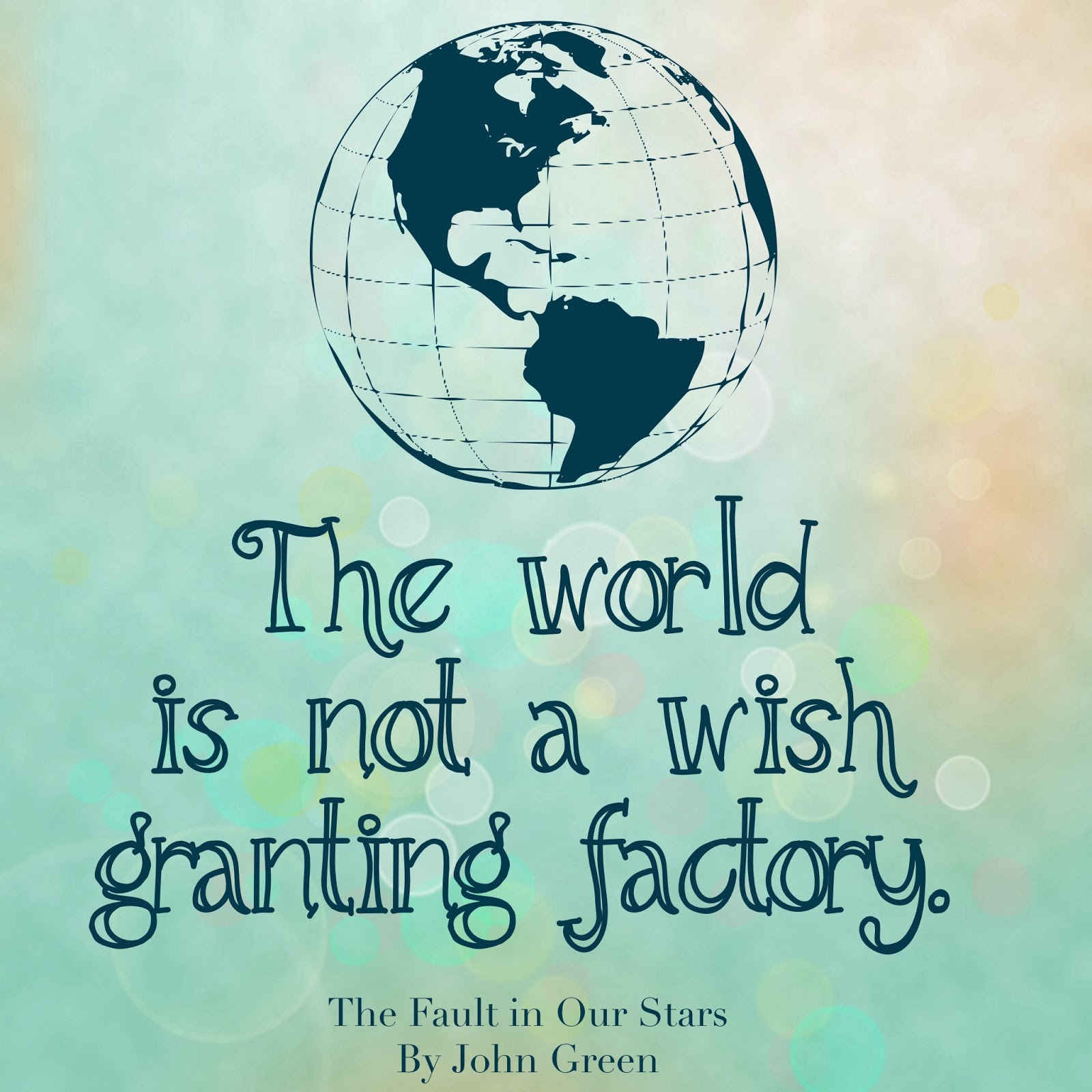 "Quote from The Fault in Our Stars. ""The world is not a wish granting factory."" Tho it would be nice.  Book review of this Young Adult book. Fabulous realistic fiction! Alohamora http://alohamoraopenabook.blogspot.com/"