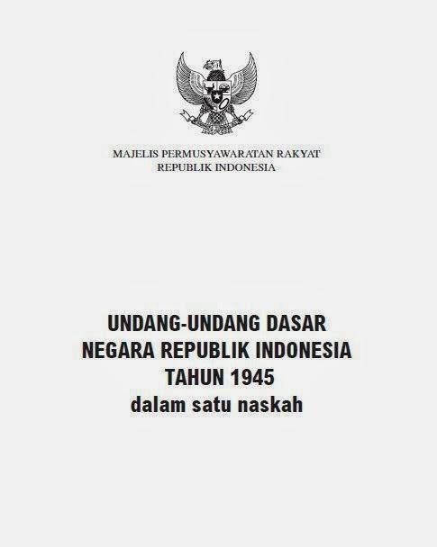 UNDANG-UNDANG DASAR  NEGARA REPUBLIK INDONESIA  TAHUN 1945  (Dalam Satu Naskah)