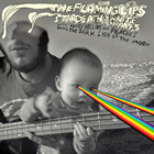 The Flamings Lips: The Dark Side of the Moon