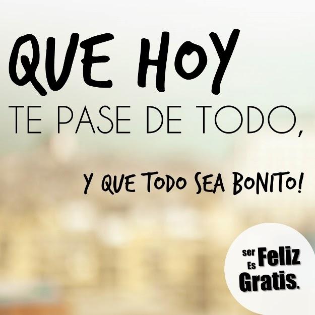 Ser feliz es gratis un d a bonito - Cuando sea feliz ...
