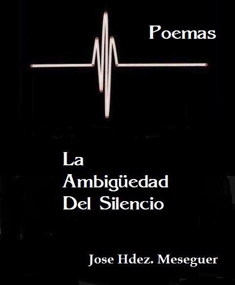 La Ambigüedad Del Silencio. Poemas.