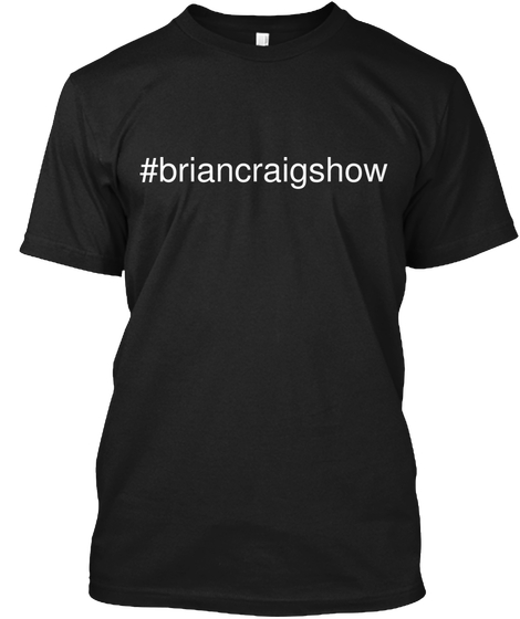 Get Your Brian Craig Show T-shirt!