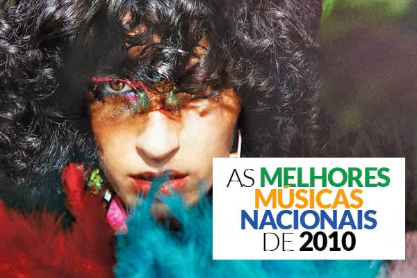 As melhores músicas nacionais de 2010