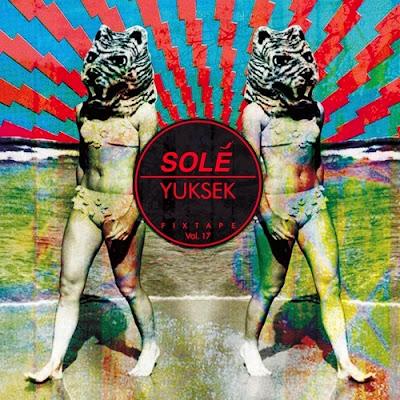 Yuksek - Solé fixtape Vol. 17
