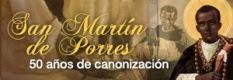 San Martín de Porres: 50 aniversario de su canonización.