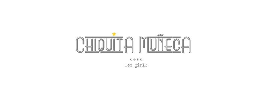 ChiquitA MuñecA